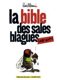 La bible des sales blagues. Volume 4