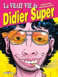 La vraie vie de Didier Super