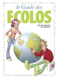 Le guide des écolos : pour les amoureux de la planète !
