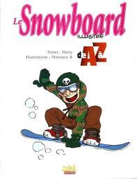 Le snowboard illustré de A à Z