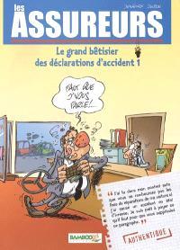 Les assureurs : le grand bêtisier des déclarations d'accident. Volume 1
