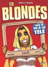 Les blondes. Volume 18, Vu à la télé