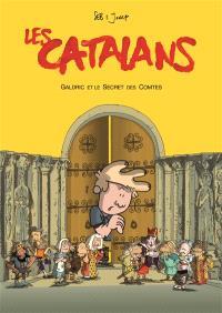 Les Catalans. Volume 2, Galdric et le secret des comtes