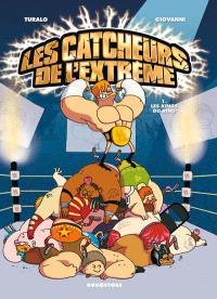 Les catcheurs de l'extrême. Volume 1, Les kings du ring