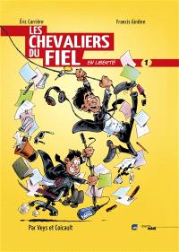 Les Chevaliers du fiel en liberté. Volume 1