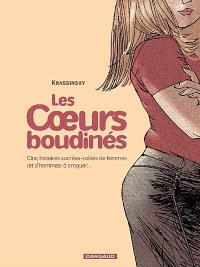 Les coeurs boudinés. Volume 1, Cinq histoires sucrées-salées de femmes (et d'hommes) à croquer...