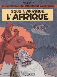Les expéditions du professeur Armstrong, Sous l'Afrique, l'Afrique