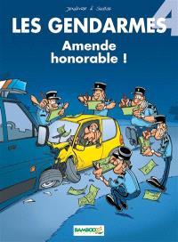 Les gendarmes. Volume 4, Amende honorable !