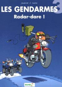 Les gendarmes. Volume 3, Radar-dare !