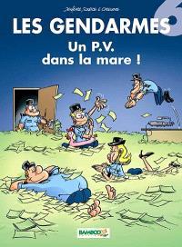 Les gendarmes. Volume 6, Un PV dans la mare !