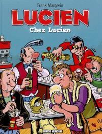 Lucien. Volume 4, Chez Lucien