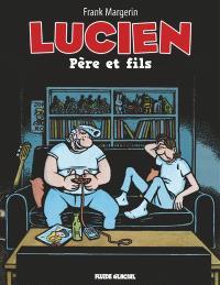 Lucien. Volume 10, Père et fils