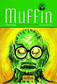 Muffin. Volume 2, La cabane au bord de l'abîme