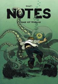 Notes. Volume 4, Songe est mensonge