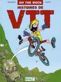 On the rock : histoires de VTT