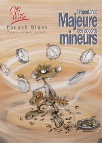 Pacush blues. Volume 3, L'Importance majeure des accords mineurs : troisième zone