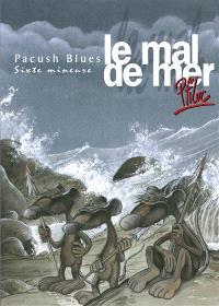 Pacush blues. Volume 6, Le mal de mer : sixte mineure