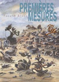 Pacush blues. Volume 1, Premières mesures