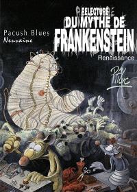 Pacush blues. Volume 9, Relecture du mythe de Frankenstein : renaissance