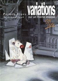 Pacush blues. Volume 7, Variations sur un thème imposé : septième saut