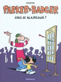 Parker et Badger. Volume 9, Jobs de blaireaux !