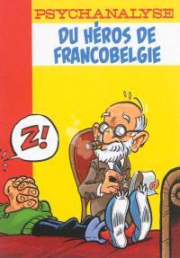 La psychanalyse du héros, Psychanalyse du héros de Francobelgie