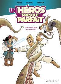Un héros presque parfait. Volume 2, Leçon 2, la pieuvre par trois, faire vous devez !