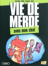 Vie de merde. Volume 5, Avec mon chat