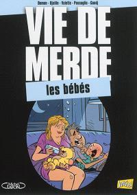 Vie de merde. Volume 16, Les bébés