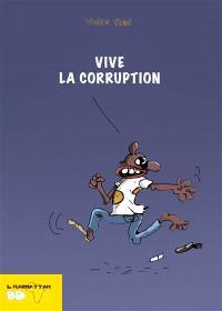 Vive la corruption