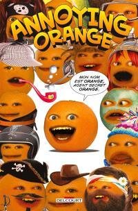 Annoying Orange. Volume 1, Agent secret Orange