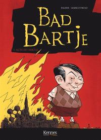 Bad Bartje. Volume 1, Acta est fabula