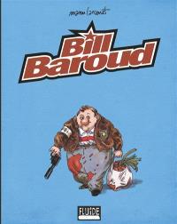 Bill Baroud : l'intégrale