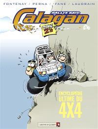 Calagan : rallye raid. Volume 2,5, Encyclopédie ultime du 4x4