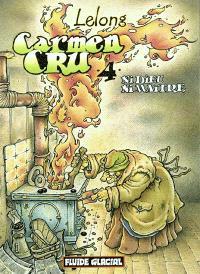 Carmen Cru. Volume 4, Ni Dieu ni maître