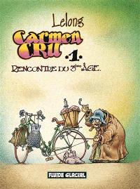 Carmen Cru. Volume 1, Rencontre du 3e âge