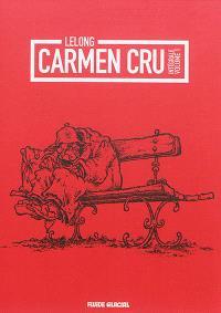 Carmen Cru : intégrale. Volume 1