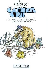 Carmen Cru : l'intégrale. Volume 2, La vioque de choc