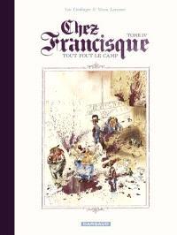 Chez Francisque. Volume 4, Tout fout le camp