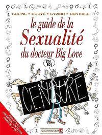 Docteur Big Love. Volume 3, Le guide de la sexualité du docteur Big Love