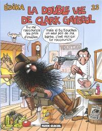 Edika. Volume 23, La double vie de Clark Gaybeul