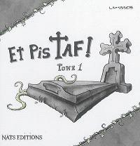 Et pis Taf !. Volume 1, Mourir tue