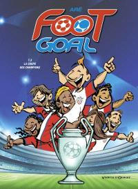 Foot goal. Volume 3, La coupe des champions