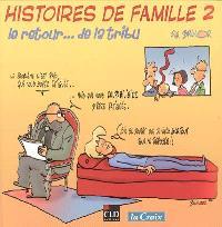 Histoires de famille. Volume 2, Le retour... de la tribu