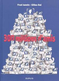 J'ai 300 millions d'amis !. Volume 1