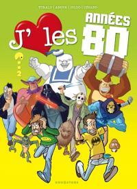 J'aime les années 80. Volume 2