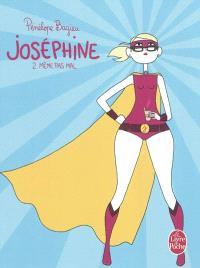 Joséphine. Volume 2, Même pas mal