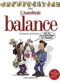 L'astrovérité, Balance : 23 septembre-23 octobre