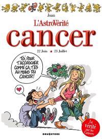 L'astrovérité, Cancer : 22 juin-23 juillet
