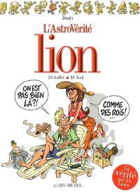 L'astrovérité, Lion : 23 juillet-23 août